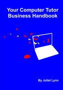 Your Computer Tutor Business Handbook