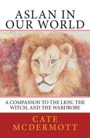 Aslan in Our World