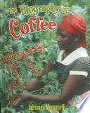 The Biography of Coffee