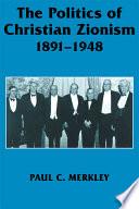 The Politics of Christian Zionism  1891 1948 Book