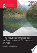 The Routledge Handbook of Environmental Economics in Asia Book