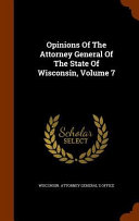 Opinions Of The Attorney General Of The State Of Wisconsin