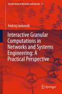 Interactive Granular Computations in Networks and Systems Engineering: A Practical Perspective