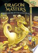 Treasure of the Gold Dragon  A Branches Book  Dragon Masters  12