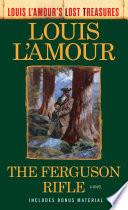 The Ferguson Rifle  Louis L Amour s Lost Treasures