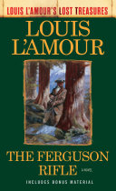 The Ferguson Rifle (Louis L'Amour's Lost Treasures) Pdf