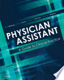 """Physician Assistant: A Guide to Clinical Practice E-Book"" by Ruth Ballweg, Darwin Brown, Daniel Vetrosky, Tamara S Ritsema"