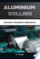 Aluminium Rolling: Processes, Principles and Applications Pdf/ePub eBook