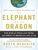 Pdf The Elephant and the Dragon: The Rise of India and China and What It Means for All of Us Telecharger