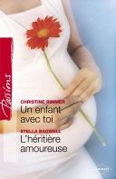 Un enfant de toi - L'héritière amoureuse (Harlequin Passions) ebook