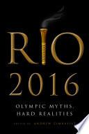 """Rio 2016: Olympic Myths, Hard Realities"" by Andrew Zimbalist"
