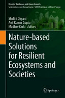 Nature based Solutions for Resilient Ecosystems and Societies