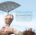 Reawakening Our Ancestors  Lines