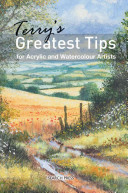Terry s Greatest Tips for Acrylic and Watercolour Artists