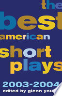 The Best American Short Plays 2003 2004