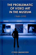 The Problematic of Video Art in the Museum  1968 1990