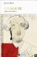 George III : majesty and madness / Jeremy Black
