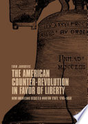 The American Counter Revolution in Favor of Liberty