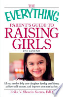 The Everything Parent s Guide to Raising Girls
