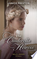 The Cinderella Heiress  Mills   Boon Historical   Lady Tregowan s Will  Book 2