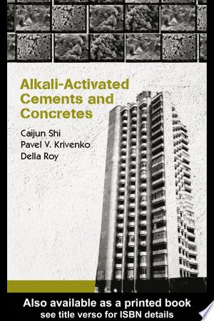 Download Alkali-Activated Cements and Concretes Free Books - Get New Books