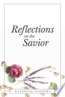 Reflections on the Savior