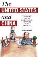 The United States and China: A History from the Eighteenth Century ...