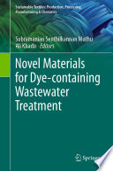 Novel Materials for Dye containing Wastewater Treatment
