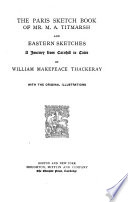 The Complete Works of William Makepeace Thackeray  The Paris sketchbook of Mr  M A  Titmarsh   and  Eastern sketches
