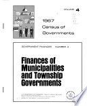 Census of Governments (1967): Government finances. no. 1. Finances of school districts. no. 2. Finances of special districts. no. 3. Finances of county governments. no. 4. Finances of municipalities and township governments. no. 5. Compendium of government finances