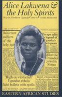 Alice Lakwena & the Holy Spirits