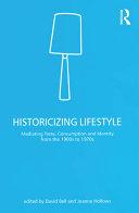 Historicizing Lifestyle: Mediating Taste, Consumption and ...