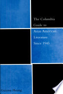 The Columbia Guide To Asian American Literature Since 1945 Book PDF