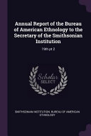Annual Report Of The Bureau Of American Ethnology To The Secretary Of The Smithsonian Institution 19th