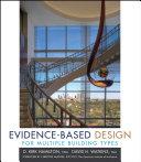 Evidence Based Design for Multiple Building Types