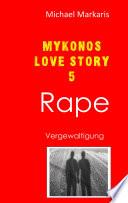 Mykonos Love Story 5 - Rape