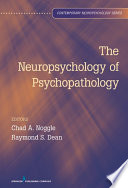 The Neuropsychology of Psychopathology Book