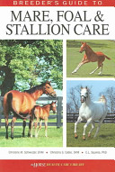 Breeder s Guide to Mare  Foal   Stallion Care