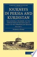 Journeys in Persia and Kurdistan  Volume 1