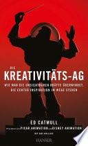 Die Kreativitäts-AG  : Wie man die unsichtbaren Kräfte überwindet, die echter Inspiration im Wege stehen