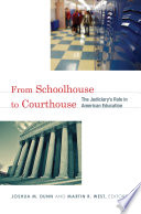 From Schoolhouse to Courthouse  : The Judiciary's Role in American Education