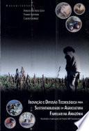 Inovação e difusão tecnológica para sustentabilidade da agricultura familiar na Amazônia
