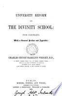 University reform and the divinity school  of Dublin university   4 pamphlets  with a preface and appendix   4 pt   each with a special title leaf