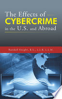 The Effects of Cybercrime in the U S  and Abroad Book