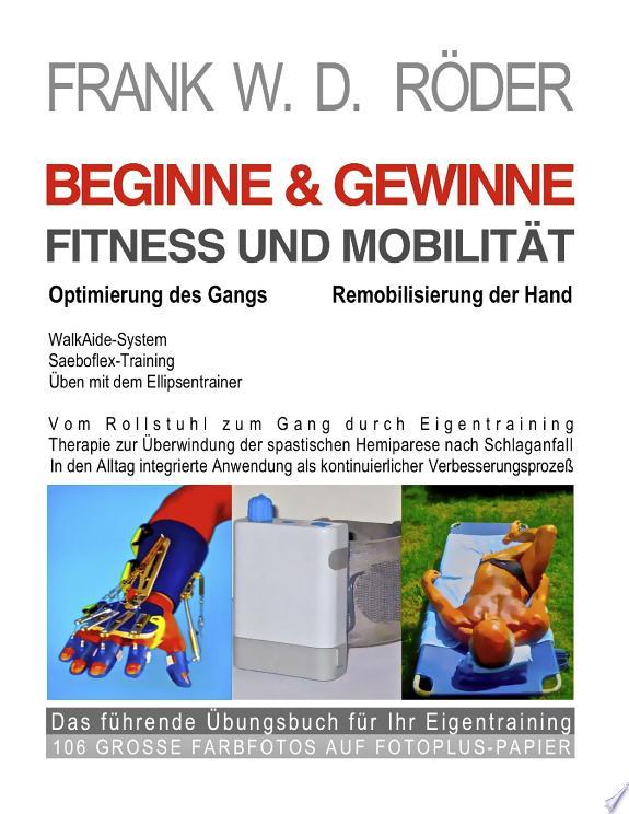 BEGINNE & GEWINNE FITNESS UND MOBILITÄT - Optimierung des Gangs - Remobilisierung der Hand