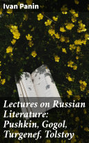 Lectures on Russian Literature: Pushkin, Gogol, Turgenef, Tolstoy Pdf/ePub eBook