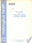Source Book of Educational Materials for Nuclear Medicine