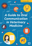 A Guide to Oral Communication in Veterinary Medicine