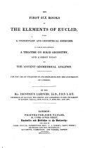 Pdf The First Six Books of the Elements of Euclid, with a Commentary and Geometrical Exercises. To which are Annexed a Treatise on Solid Geometry and a Short Essay on the Ancient Geometrical Analysis. ... By ... D. Lardner