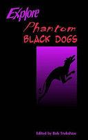 Explore Phantom Black Dogs ebook